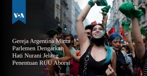Gereja Argentina Minta Parlemen Dengarkan Hati Nurani Jelang Penentuan RUU Aborsi